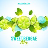 SWEET REGGAE MIX / mr.loof