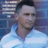 DJ ANDE ON MUSIC PODCAST EPISODE 028# 16.05.14