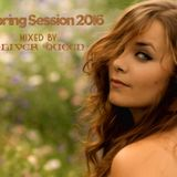 Spring Session 2016 (Mixed by Oliver Queen)