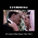 DJ GlibStylez - 80's Love (Slow Jam) Mix Vol.3