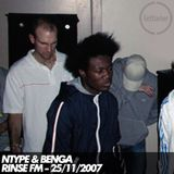 NType & Benga - Rinse FM - 25.11.2007
