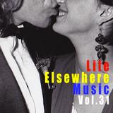 Life Elsewhere Music Vol. 31