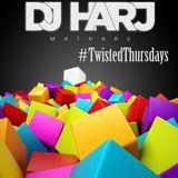 #TwistedThursdays Volume 1 - DJ Harj