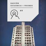 S3R49 - Secuencia X Friends - GASCÓN