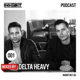 Inhibit Podcast #001: Delta Heavy