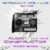 Audioconstructor radio show vol.2 | on air : Astronaut Ape - live [AC002]