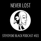 Never Lost - Steyoyoke Black Podcast #021