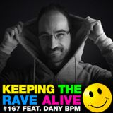 Keeping The Rave Alive Episode 167 featuring Dany BPM