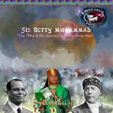 """Lost Sheep Radio #5: Sis Betty Muhammad: """"The Time & My Journey with the Wise Men"""""""