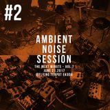 Ambient Noise Session #2