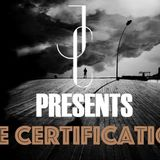 JC presents THE CERTIFICATION