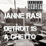 Janne Rasi - Detroit Is A Ghetto (mixed in 2013)