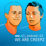 Podcast #13 WE ARE CREEPZ