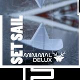 Set Sail - Minimal Delux Sessions
