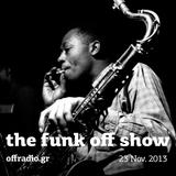 The Funk Off Show - 24 Nov. 2013