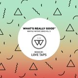 What's Really Good Mix Series Vol. 13 by Love Taps