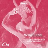 @Wireless_Sound - Valentine's Day Mix 2018 (Slow Jams & Smooth R&B)