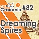 Gradanie ZnadPlanszy #82 - Dreaming Spires