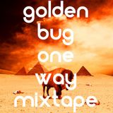 Golden Bug Mix-One Way ( The Mixtape )