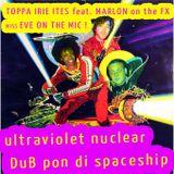 [DUB] feat Marlon and Eve -  ultraviolet nuclear DuB pon di spaceship vol2