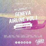 GENEVA AIR LINE vol1 30min Made In Geneva by Lil Jeece