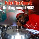 FUCK The CHARTs with UNDERGROUND NRG! (Whats HOT is HOT & Whats NOT is NOT EP) 超 Deep Tech House!