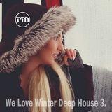 We Love Winter Deep House 3.