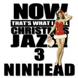 Now That's What I Call Christmas Jazz! 3