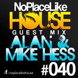 No Place Like House #040 - Guest Mix: Alan & Mike Hess