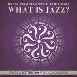 What Is Jazz? Vol.5 with ScottieBoyUK