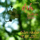 DSH - Broken Bliss 19.05.2011 @ Tilos Radio Live