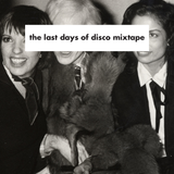 The Last Days Of Disco Mixtape