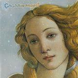 Gagarin Project - Cosmic Awakening - 05 - Venus [GAGARINMIX-28] (Psybient Loungy Relaxed Cosmic Mix)