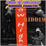 How High Riddim (jahmanlcan records reality shock) Mixed By MELLOJAH RIDDIM FANATIC