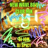 New Wave 80's Club Mix - DJ Jom DJ Spicy Mash Up Mix