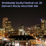 Worldwide Soulful Festival vol. 25 (Denver's Rocky Mountain Mix)