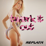 TWERK IT OUT - Mixed LIVE & FREESTYLE by replayM