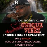 BOBBY G  ON THE UNIQUE GOSPEL SHOW SUNDAY 13th MARCH 2016