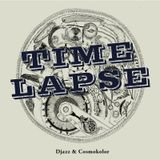 TIME LAPSE Dj Mix - Djazz & Cosmokolor