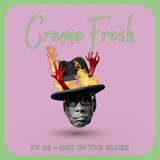 Ep. 3 ~ Out Of The Blues