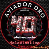 El Aviador Dro y Sus Obreros Especializados (40 Aniversario) HOLOPLASTICO Sesión By GAZEBO Dj TTM.