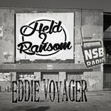 Eddie Voyager - Held II Ransom Show on NSBRadio.co.uk feb 2019