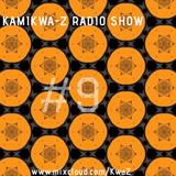 KamiKwa-Z Radio Show #9