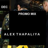 ALEX THAPALIYA - PROMO MIX: DECEMBER 2018: STUDIO VERSION