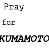 Pray for KUMAMOTO, Calm@KongTong 2016.4.21
