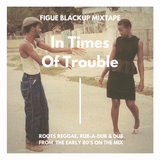 Figue Blackup - In Times Of Trouble (2019)