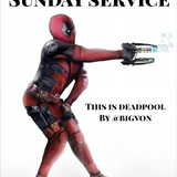 """Sunday Service """" This Is DEADPOOL """""""