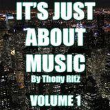 It's Just About Music By Thony Ritz (Volume 1)