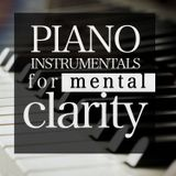 Piano Instrumental for Mental Clarity Session 1