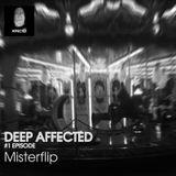 Deep Affected Set Episode #1,  Misterflip Dj